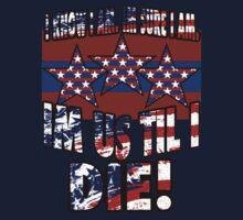 Im US Till I Die! by TriStar