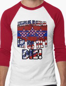 Im US Till I Die! Men's Baseball ¾ T-Shirt