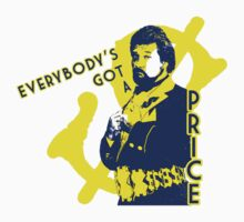 Everybody's Got A Price T-Shirt