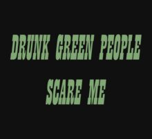 Drunk Green People Scare Me (Black Shirt) by Ruth Palmer