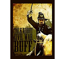 Talk about Civil War buff! Photographic Print