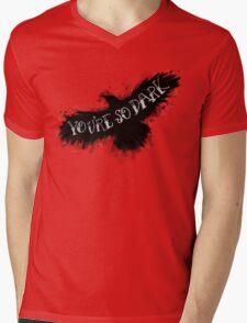 You're So Dark Mens V-Neck T-Shirt