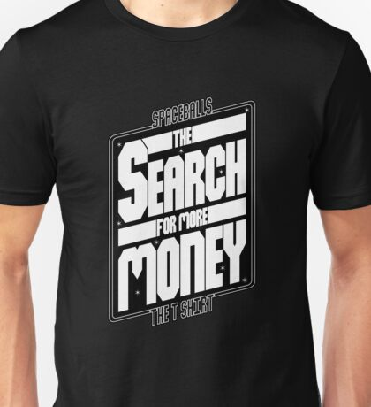 SPACEBALLS: The Search For More Money Unisex T-Shirt