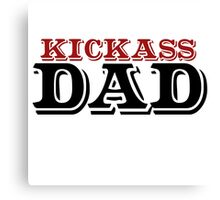 KICKASS DAD Canvas Print
