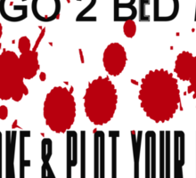 NEVER GO 2 BED ANGRY Sticker
