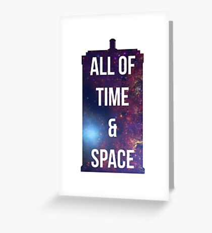 """Doctor Who TARDIS - """"All of time and space"""" Greeting Card"""
