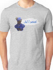 ...but I survived Unisex T-Shirt