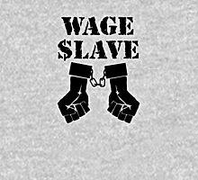 Wage Slave 1 Unisex T-Shirt