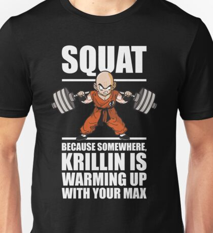 Squat - Warming Up With Your Max (Leg Day) Unisex T-Shirt