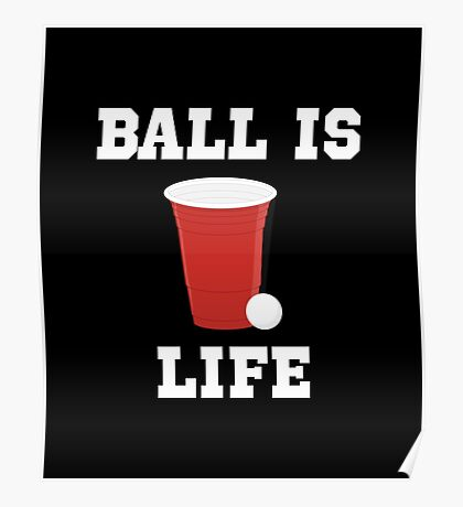 Ball is Life Poster