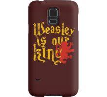 Weasley is our king Samsung Galaxy Case/Skin
