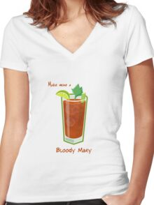 Make mine a Bloody Mary Women's Fitted V-Neck T-Shirt