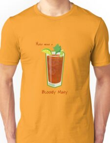 Make mine a Bloody Mary Unisex T-Shirt