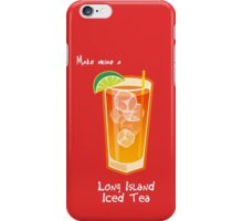 Make mine a Long Island Iced Tea iPhone Case/Skin