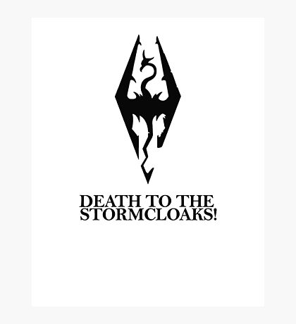 Skyrim - Death to the Stormcloaks! Photographic Print