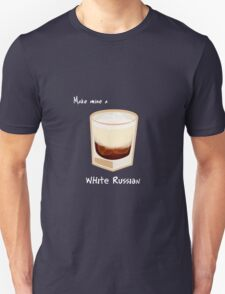 Make mine a White Russian Unisex T-Shirt