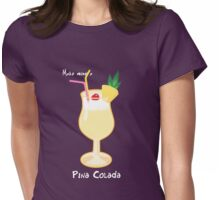 Make mine a Pina Colada Womens Fitted T-Shirt