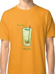 Make mine a Mojito Classic T-Shirt