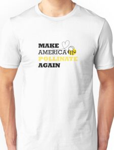 Make America Pollinate Again Unisex T-Shirt