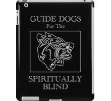Guide Dogs for the Spiritually Blind iPad Case/Skin
