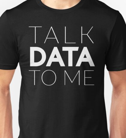 Talk Data To Me Entrepreneur Sentence Unisex T-Shirt
