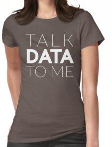 Talk Data To Me Entrepreneur Sentence Womens Fitted T-Shirt
