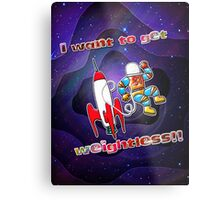 I Want to Get Weightless! Metal Print