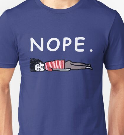 Nope - Lazy Unisex T-Shirt