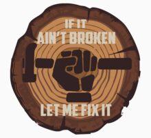 Funny handyman aint broken fix it hammer fist Kids Tee