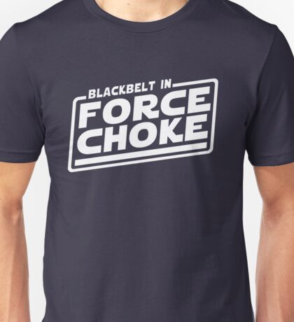 Blackbelt In Force Choke Unisex T-Shirt