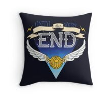 Until the very end Throw Pillow