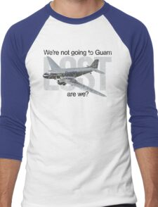 We're not going to Guam...are we? Men's Baseball ¾ T-Shirt