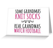 Limited Edition 'Some Grandmas Knit Socks. Real Grandmas watch Football' T-Shirt and Accessories Greeting Card