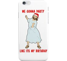 GO JESUS! ITS YOUR BIRTHDAY! iPhone Case/Skin