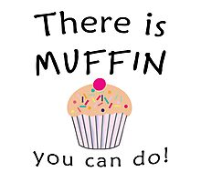 There is MUFFIN you can do! (black) Photographic Print