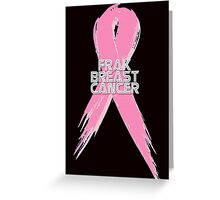 Breast Cancer can go Frak Off! Greeting Card
