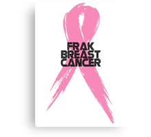 Tell Breast Cancer to Frak Off! Canvas Print