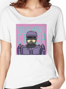 YOUR MOVE CREEP Women's Relaxed Fit T-Shirt
