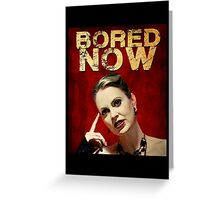 Pam is bored (I'd start running) Greeting Card