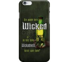 Are People Born Wicked? iPhone Case/Skin