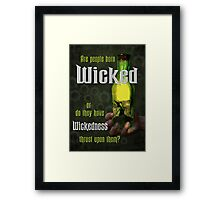 Are People Born Wicked? Framed Print