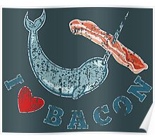 I Love Bacon Poster