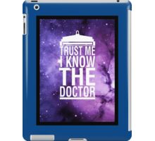 TRUST ME I KNOW THE DOCTOR iPad Case/Skin