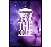 TRUST ME I KNOW THE DOCTOR Photographic Print
