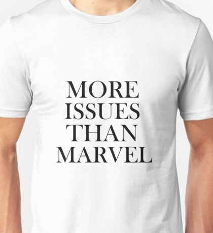 More Issues Than Unisex T-Shirt