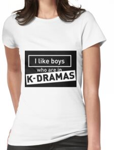 i like boys who are in k-dramas Womens Fitted T-Shirt