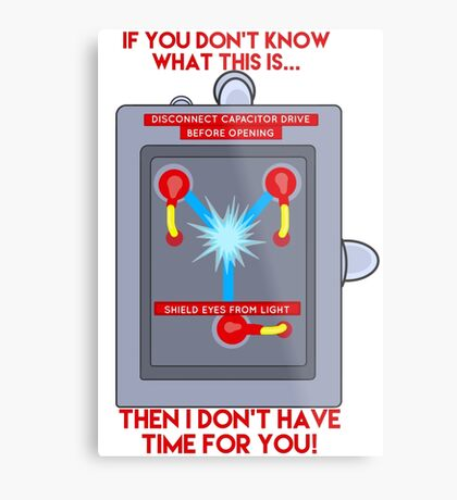 Flux Capacitor - If you don't know Metal Print