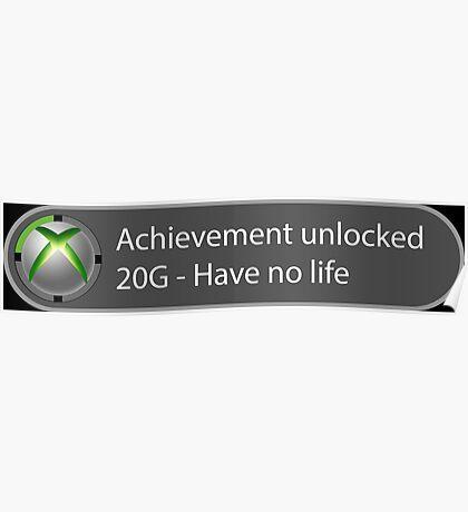 Achievement Unlocked - 20G Have no life Poster