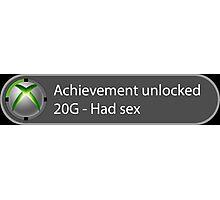 Achievement Unlocked - 20G Had sex Photographic Print