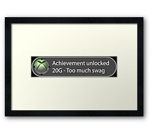 Achievement Unlocked - 20G Too much swag Framed Print